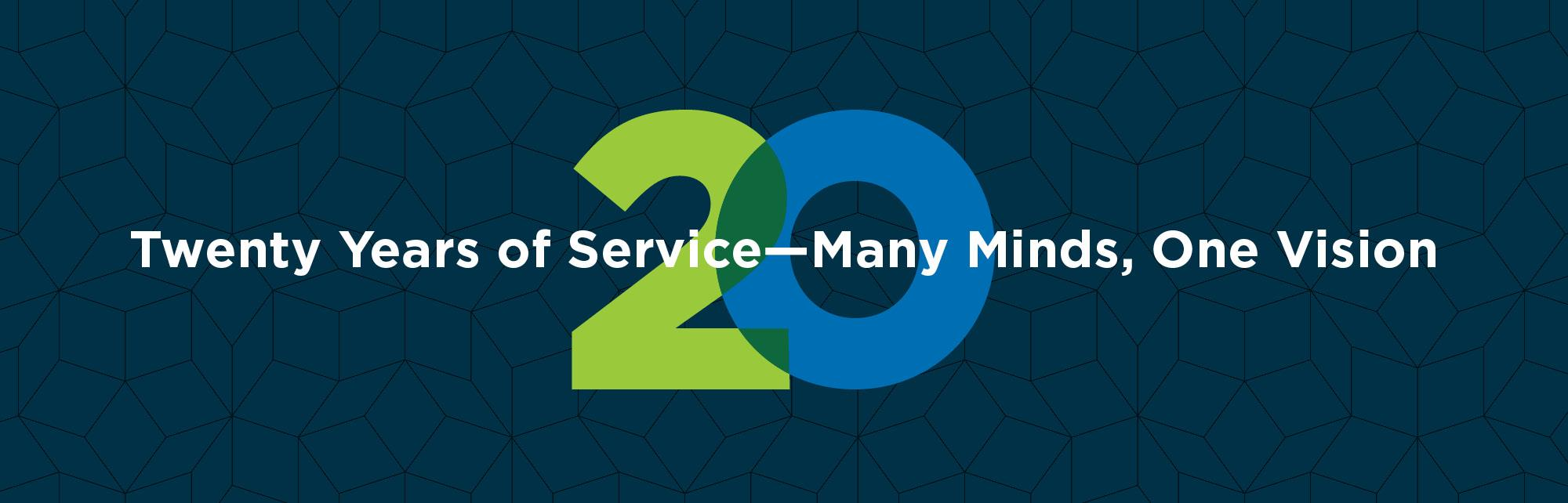 Twenty Years of Service - Many Minds, One Vision